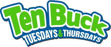 Ten Buck Tuesdays and Thursdays